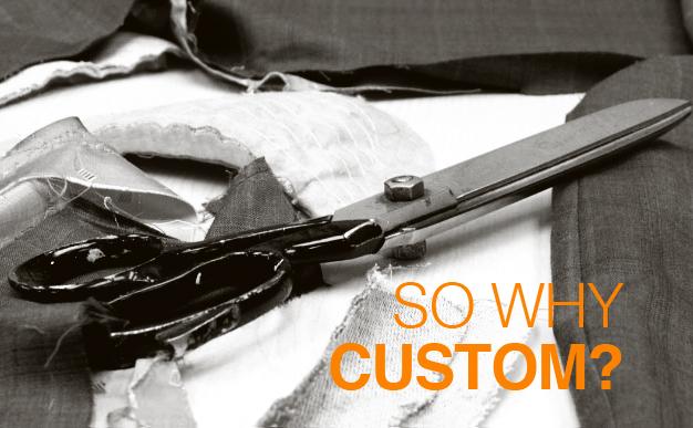 Why Custom?